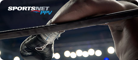 Experience Sportsnet Pay Per View events on Ignite TV or Digital TV
