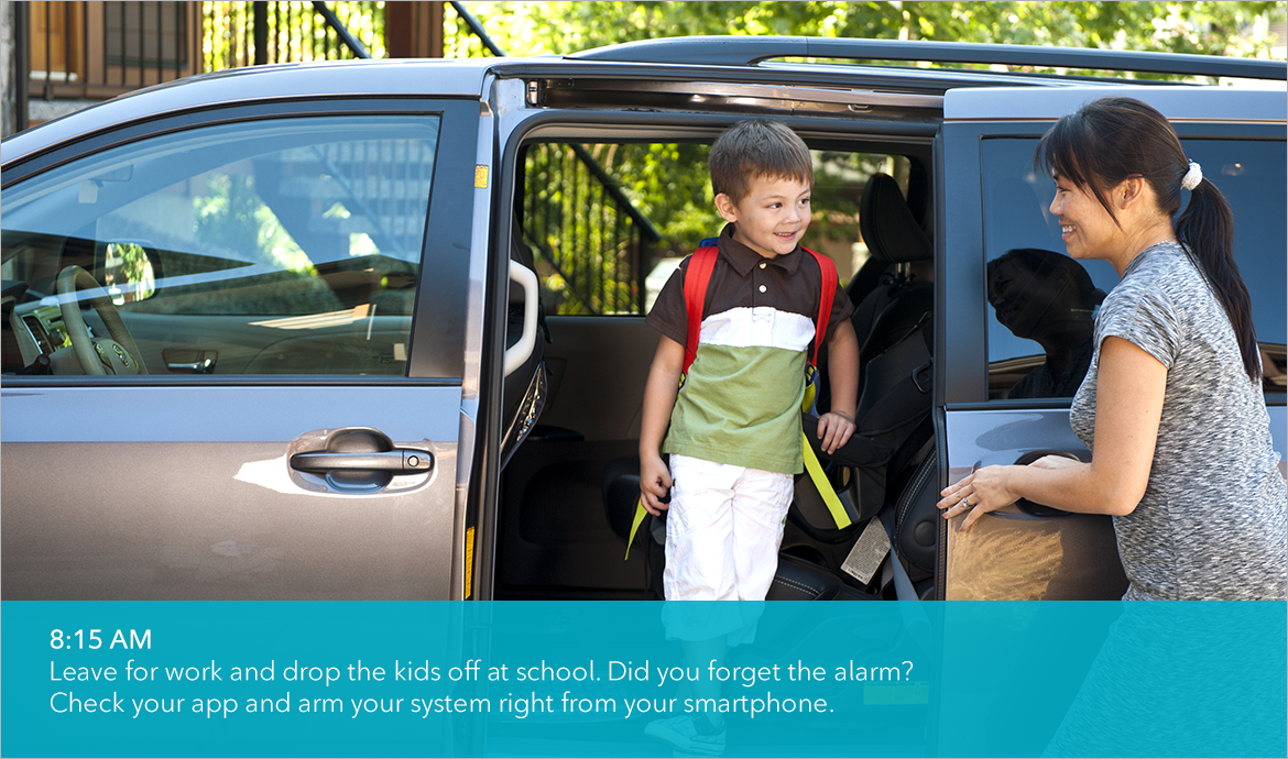 Leave for work and drop the kids off at school. Did you forget the alarm? Check your app and arm your system right from your smartphone